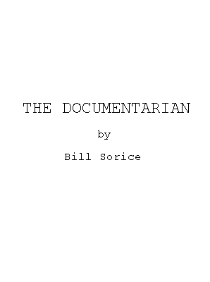 THE DOCUMENTARIAN by Bill Sorice